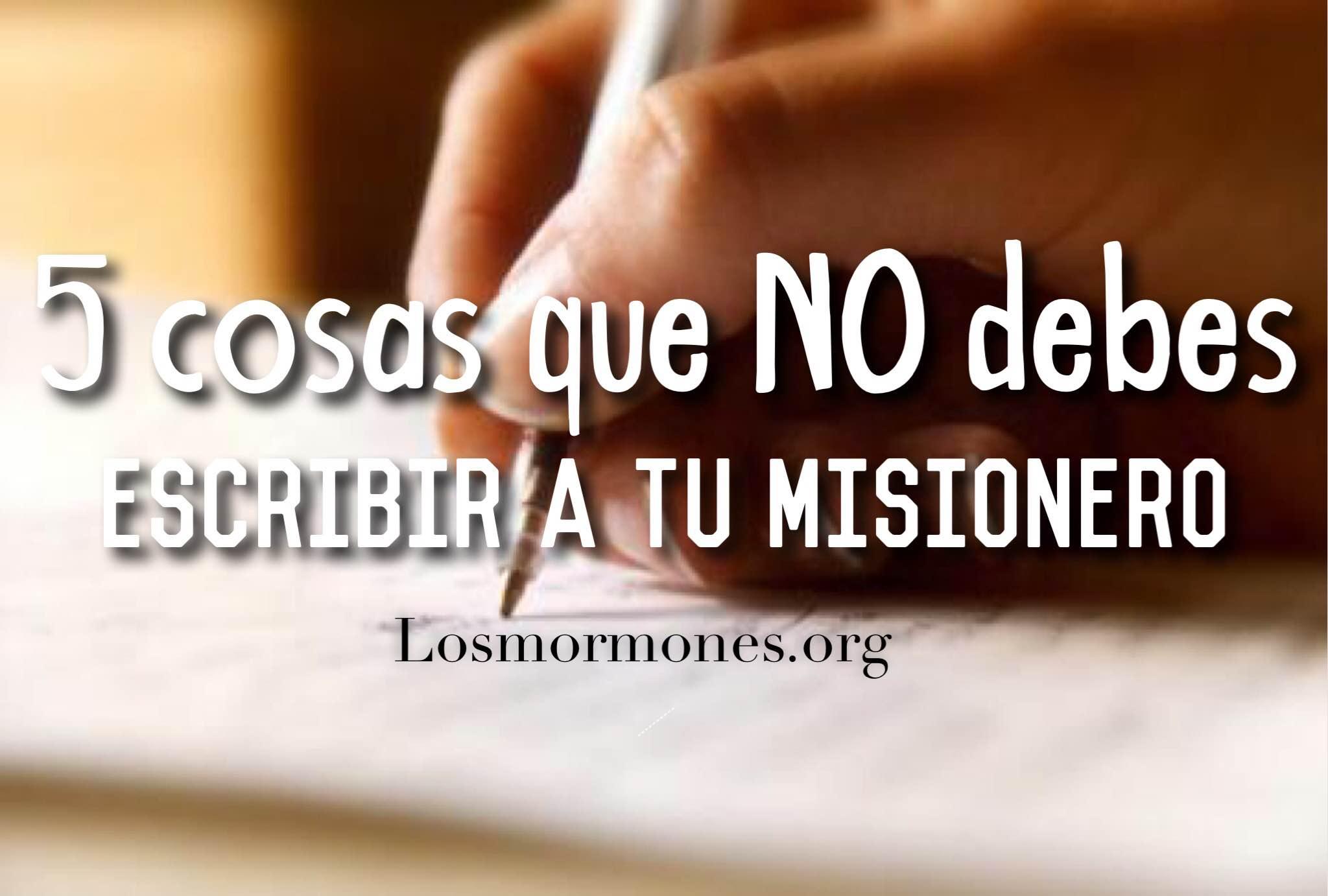 5 cosas que NO debes escribirle a tu misionero - Los MormonesLos ...